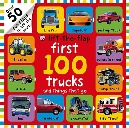 First 100 Trucks and Things That Go Lift-The-Flap: Over 50 Fun Flaps to Lift and Learn von PRIDDY BOOKS