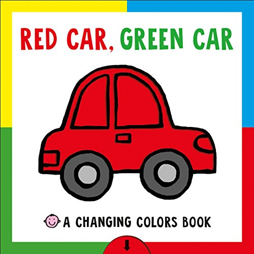 Red Car, Green Car: A Changing Colors Book (Changing Picture) von PRIDDY BOOKS