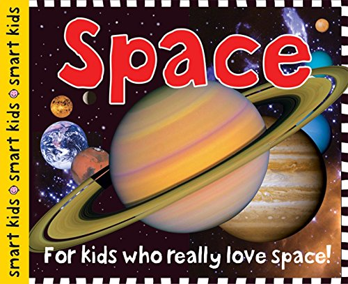 Smart Kids: Space: For Kids Who Really Love Space! von PRIDDY BOOKS
