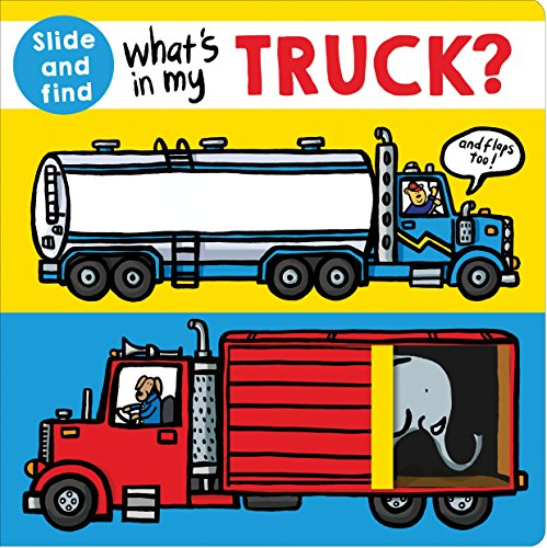 What's in My Truck?: A Slide and Find Book von PRIDDY BOOKS