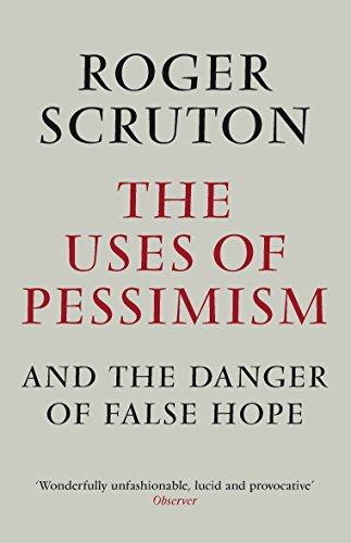 The Uses of Pessimism: And the Danger of False Hope von Atlantic Books