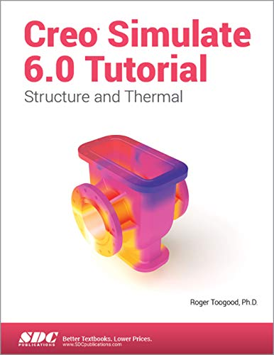 Creo Simulate 6.0 Tutorial von SDC Publications