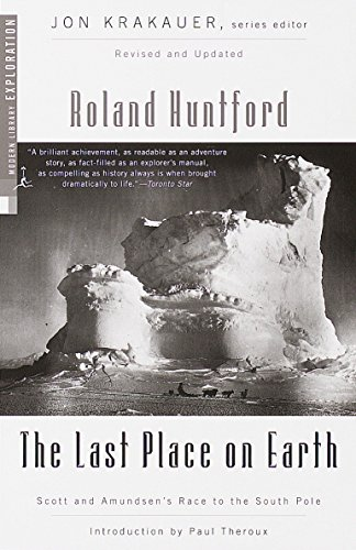 The Last Place on Earth: Scott and Amundsen's Race to the South Pole, Revised and Updated (Modern Library Exploration) von Modern Library