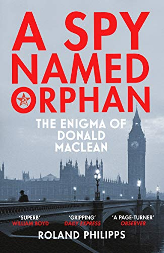 A Spy Named Orphan: The Enigma of Donald Maclean von Vintage Publishing