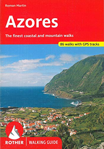 Azores (Azoren - englische Ausgabe): The finest walks on the coast and in the mountains. 77 walks, with GPS tracks.: The Finest Valley and Mountain Walks (Rother Walking Guide) von Bergverlag Rother