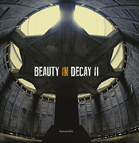 Beauty in Decay II: Urbex: Urbex