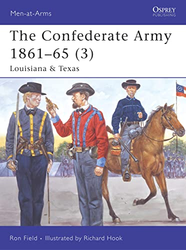 The Confederate Army 1861-65 (3): Louisiana & Texas (Men-at-Arms, Band 430) von Osprey Publishing