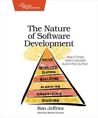 The Nature of Software Development: Keep It Simple, Make It Valuable, Build It Piece by Piece von The Pragmatic Programmers