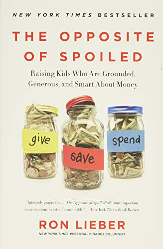 The Opposite of Spoiled: Raising Kids Who Are Grounded, Generous, and Smart About Money von Harper Paperbacks