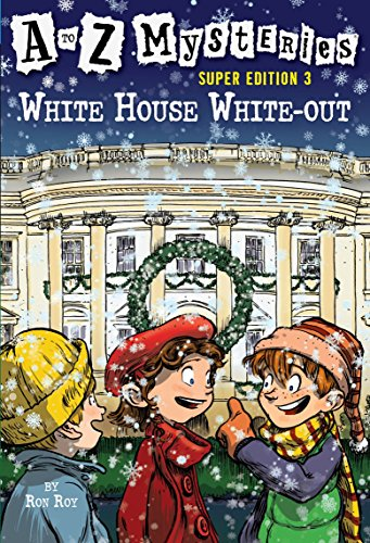 A to Z Mysteries Super Edition 3: White House White-Out von Random House Books for Young Readers