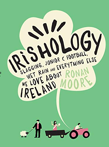 Irishology: Slagging, Junior C Football, Wet Rain and everything else we love about Ireland von Gill