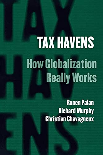 Tax Havens: How Globalization Really Works (Cornell Studies in Money) von Cornell University Press