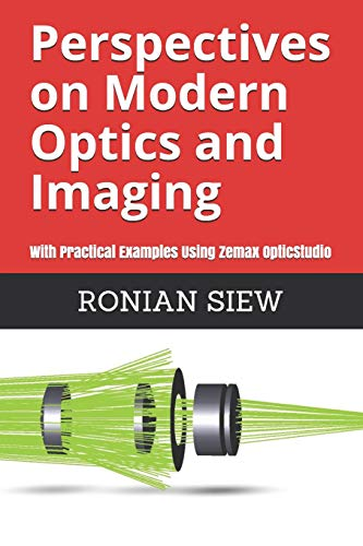 Perspectives on Modern Optics and Imaging: With Practical Examples Using Zemax(R) OpticStudio(TM) von Independently published
