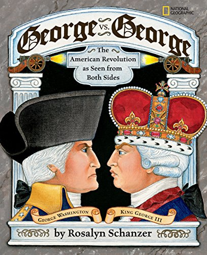George vs. George: The American Revolution As Seen from Both Sides von National Geographic Children's Books