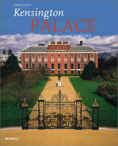 Kensington Palace: The Official Illustrated History von Merrell Publishers
