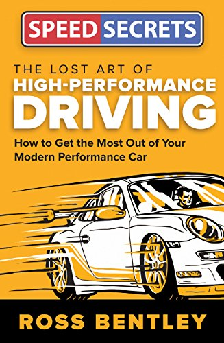 The Lost Art of High-Performance Driving: How to Get the Most Out of Your Modern Performance Car (Speed Secrets) von Motorbooks International