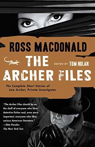 The Archer Files: The Complete Short Stories of Lew Archer, Private Investigator (Lew Archer Series, Band 17) von Vintage Crime/Black Lizard