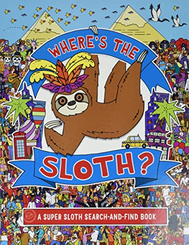Where's the Sloth?, Volume 3: A Super Sloth Search-And-Find Book (A Remarkable Animals Search Book, Band 3) von STERLING PUB