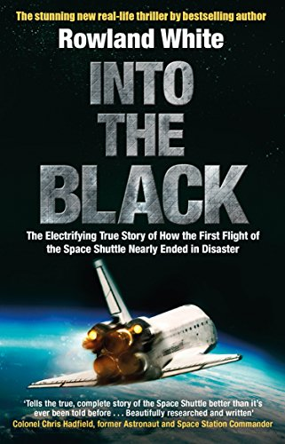 Into the Black: The electrifying true story of how the first flight of the Space Shuttle nearly ended in disaster von Transworld Publishers Ltd