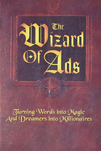 The Wizard of Ads: Turning Words Into Magic and Dreamers Into Millionaires von Bard Prod
