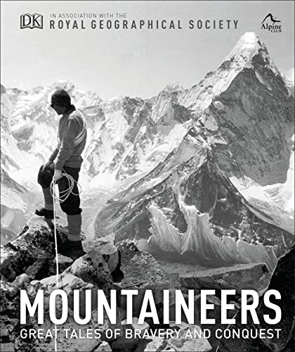 Mountaineers: Great tales of bravery and conquest (Royal Geographical Society) von Dorling Kindersley Ltd