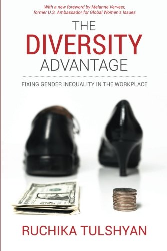 The Diversity Advantage: Fixing Gender Inequality In The Workplace von CreateSpace Independent Publishing Platform