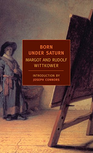 Born Under Saturn: The Character and Conduct of Artists (New York Review Books Classics)
