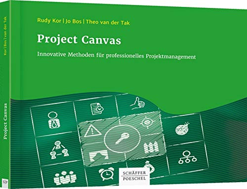 Project Canvas: Innovative Methoden für professionelles Projektmanagement von Schäffer-Poeschel