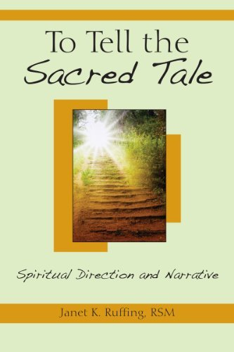 To Tell the Sacred Tale: Spiritual Direction and Narrative von Paulist Press
