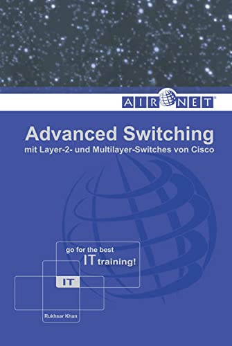 Advanced Switching: mit Layer-2- und Multilayer-Switches von Cisco von Airnet