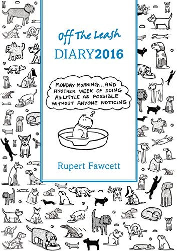 Off the Leash Diary 2016 (Diaries 2016) von Frances Lincoln Publishers Ltd