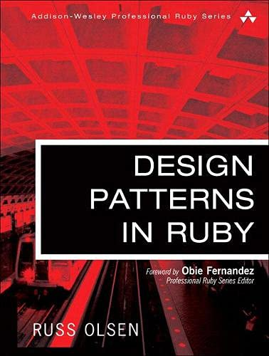 Design Patterns in Ruby (Addison-Wesley Professional Ruby)