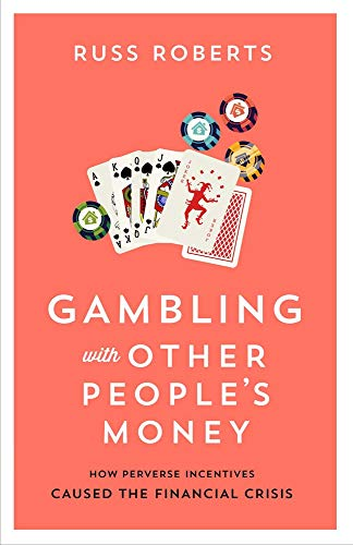 Gambling with Other People's Money: How Perverse Incentives Caused the Financial Crisis von HOOVER INST PR