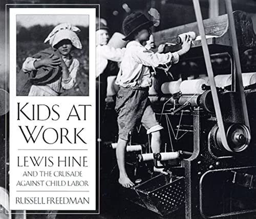 Kids at Work: Lewis Hine and the Crusade Against Child Labor von Clarion Books