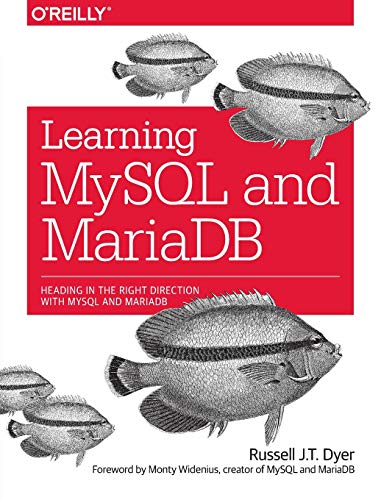 Learning MySQL and MariaDB: Heading in the Right Direction with MySQL and MariaDB von O'Reilly and Associates