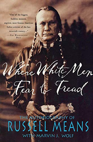 WHERE WHITE MEN FEAR TO TREAD: The Autobiography of Russell Means von GRIFFIN
