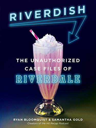 Riverdish: The Unauthorized Case Files of Riverdale von Dey Street Books