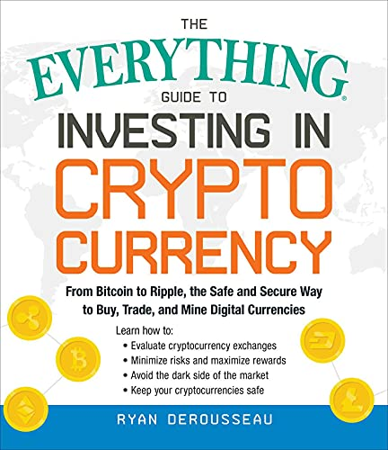 The Everything Guide to Investing in Cryptocurrency: From Bitcoin to Ripple, the Safe and Secure Way to Buy, Trade, and Mine Digital Currencies von Simon & Schuster Us; Everything