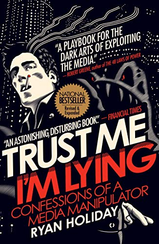Trust Me I'm Lying: Confessions of a Media Manipulator von Profile Books Ltd