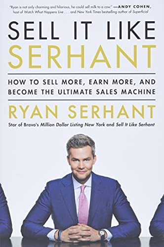 Sell It Like Serhant: How to Sell More, Earn More, and Become the Ultimate Sales Machine von Hachette Books