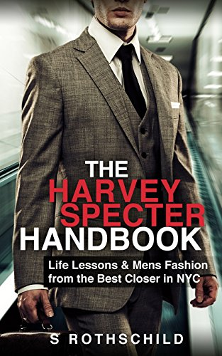 The Harvey Specter Handbook: Life Lessons & Mens Fashion from the Best Closer in NYC von CreateSpace Independent Publishing Platform