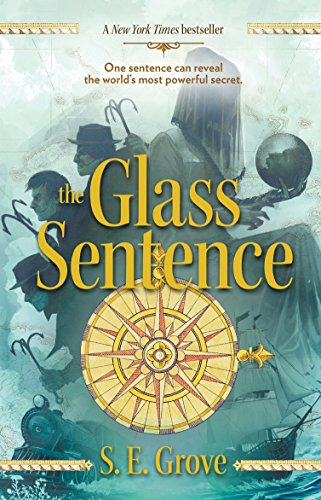 The Glass Sentence (The Mapmakers Trilogy, Band 1) von Puffin Books