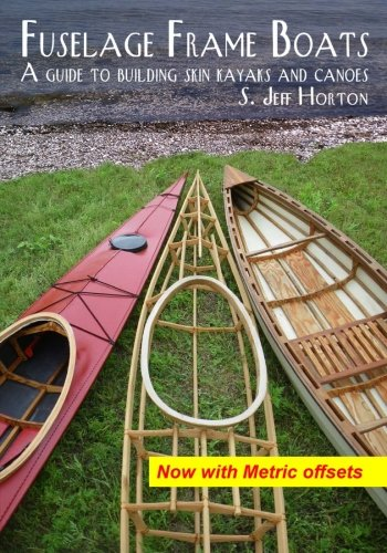 Fuselage Frame Boats: A guide to building skin kayaks and canoes von Kudzupatch, Inc., The