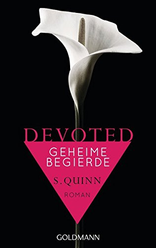 Devoted - Geheime Begierde: Devoted 1 - Roman von Goldmann Verlag