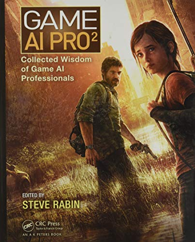Game AI Pro 2: Collected Wisdom of Game AI Professionals von A K Peters Ltd