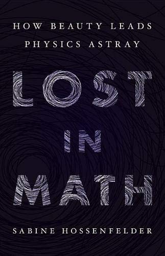 Lost in Math: How Beauty Leads Physics Astray von Basic Books