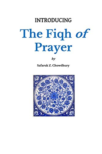 Introducing the Fiqh of Prayer (Introducing Fiqh, Band 1) von CreateSpace Independent Publishing Platform