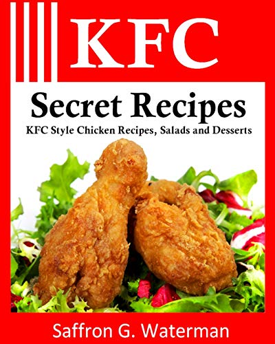 KFC Secret Recipes: KFC Style Chicken Recipes, Salads and Desserts von CreateSpace Independent Publishing Platform