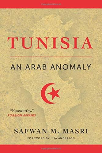 Tunisia: An Arab Anomaly von Columbia University Press
