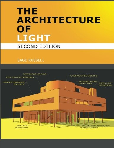 The Architecture Of Light (2nd Edition): A textbook of procedures and practices for the Architect, Interior Designer and Lighting Designer. von Conceptnine